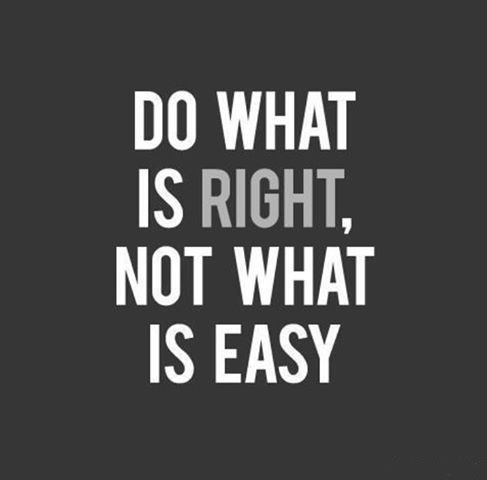 Do What's Right, Not What is Easy
